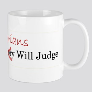 History Judgement Mugs