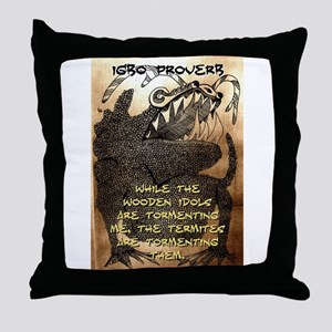 While The Wooden Idols - Igbo Proverb Throw Pillow