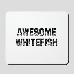 Awesome Whitefish Mousepad