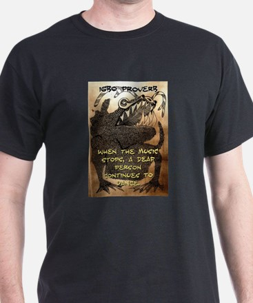 When The Music Stops - Igbo Proverb T-Shirt
