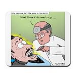 Dracula at the Dentist Mousepad