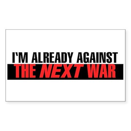Im Already Against the Next War Sticker