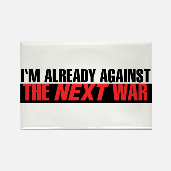 Im Already Against the Next War Magnets