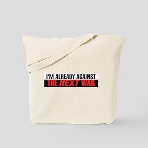 Im Already Against the Next War Tote Bag