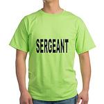 Sergeant Green T-Shirt