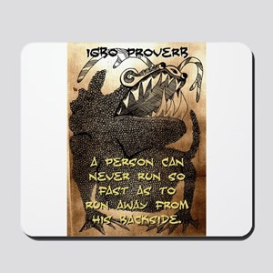 A Person Can Never Run - Igbo Proverb Mousepad