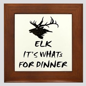 elk its whats for dinner Framed Tile