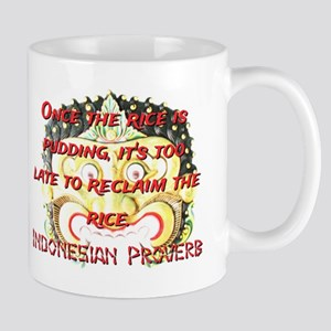Once The Rice Is Pudding - Indonesian Proverb 11 o