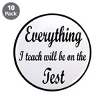 Everything I Teach Will Be On The Test 3.5