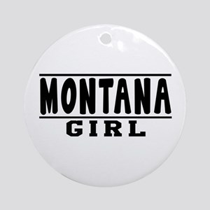 Montana Girl Designs Ornament (Round)