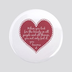 """Inspirational Beauty Quote 3.5"""" Button"""