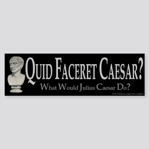What Would Caesar Do? Bumper Sticker