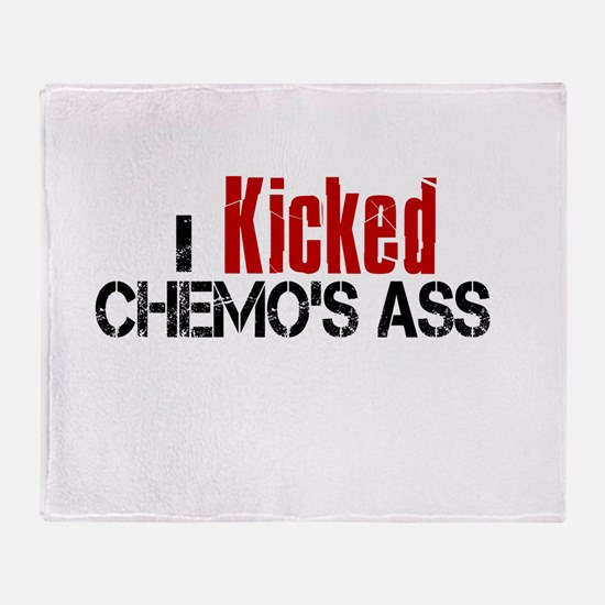 I Kicked Chemo's Ass Throw Blanket