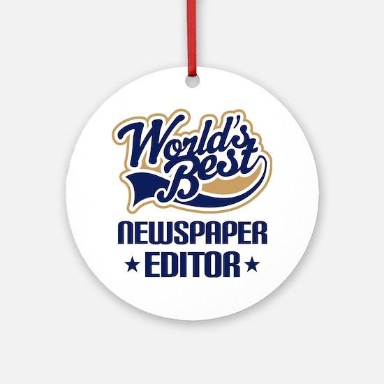 Newspaper Editor (Worlds Best) Ornament (Round)