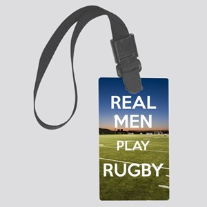 Real Men Play Rugby Large Luggage Tag