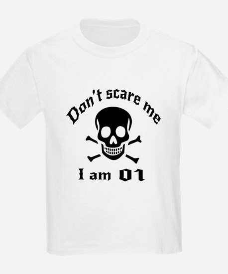 Do Not Scare Me 01 Birthday Des T-Shirt