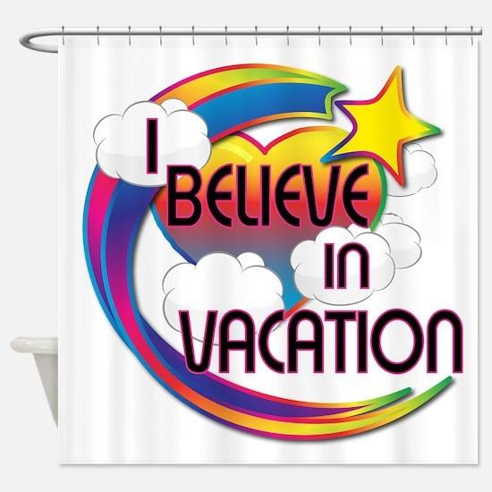 I Believe In Vacation Cute Believer Design Shower