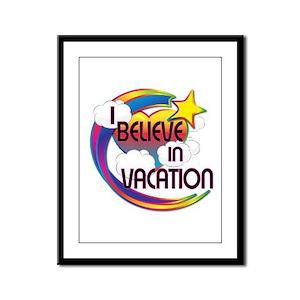 I Believe In Vacation Cute Believer Design Framed