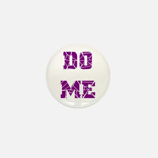 DO ME--PURPLE Mini Button