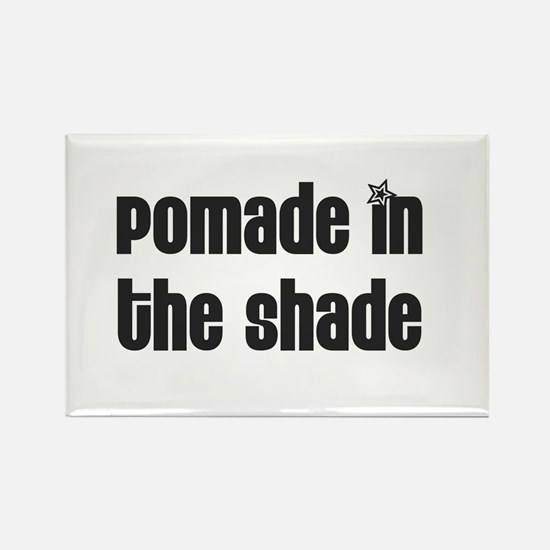 Pomade in the Shade Rectangle Magnet