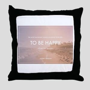 Audrey Hepburn - Happy Quote Throw Pillow