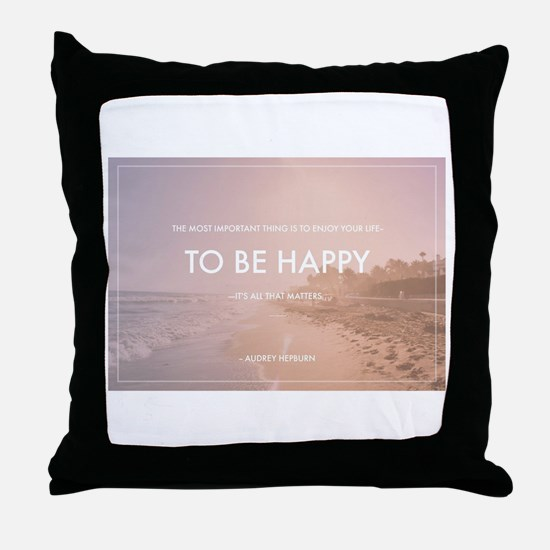 Audrey Hepburn - Happy Quote Throw Pillow