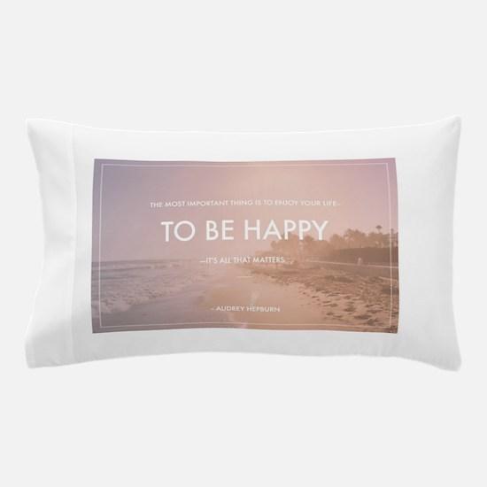 Audrey Hepburn - Happy Quote Pillow Case