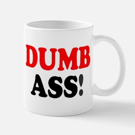 DUMB ASS! Mugs