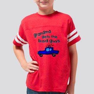 gets the bad guys grandma Youth Football Shirt