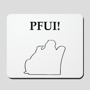 pfui gifts and t-shirts Mousepad
