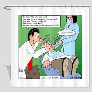 Dentist Speak Shower Curtain
