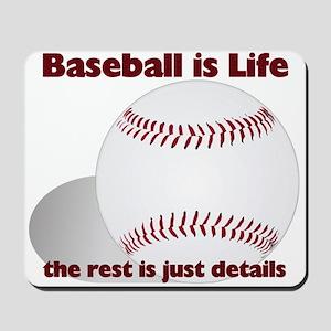 Baseball is Life Mousepad