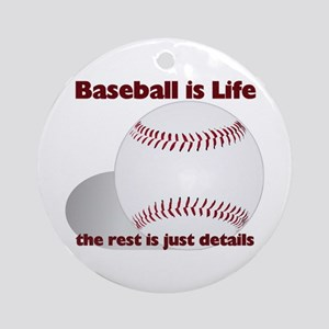 Baseball is Life Ornament (Round)