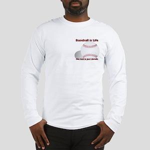 Baseball is Life Long Sleeve T-Shirt