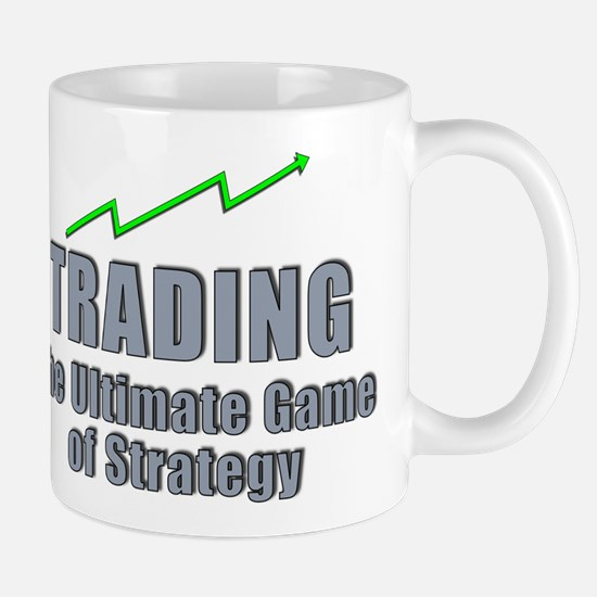 Trading the ultimate game of strategy Mugs