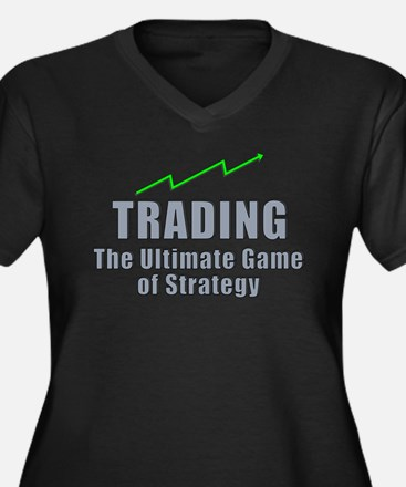 Trading the ultimate game of strategy Plus Size T-