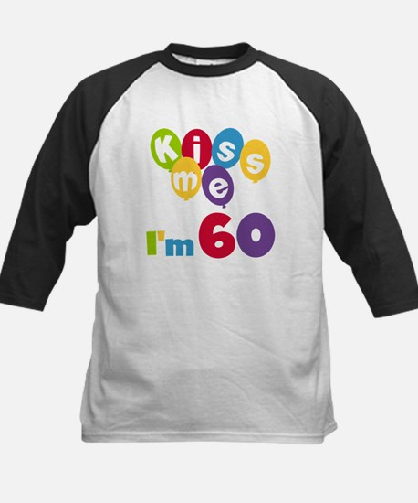 Kiss Me I'm 60 Kids Baseball Jersey