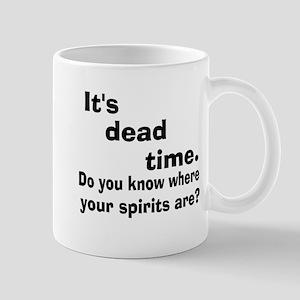 Paranormal Dead Time Mug