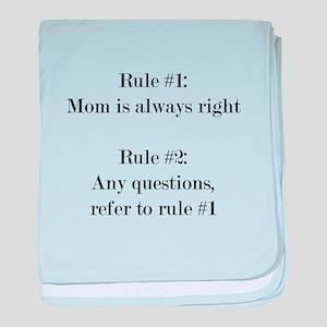 Rule#1: Mom is always right baby blanket