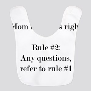 Rule#1: Mom is always right Polyester Baby Bib