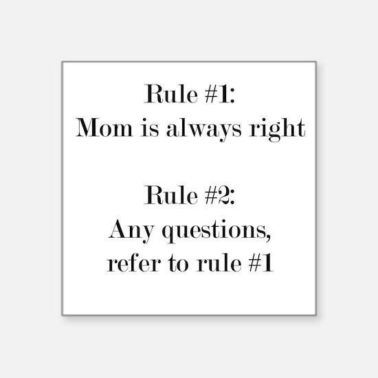 Rule#1: Mom is always right Sticker