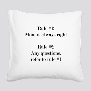 Rule#1: Mom is always right Square Canvas Pillow