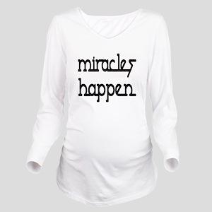 Miracles Happen Long Sleeve Maternity T-Shirt