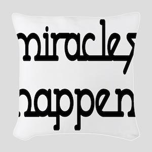 Miracles Happen Woven Throw Pillow