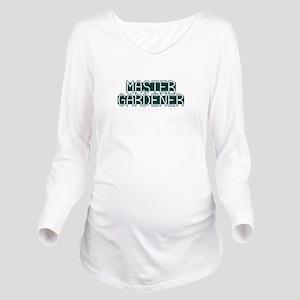 Master Gardener Long Sleeve Maternity T-Shirt