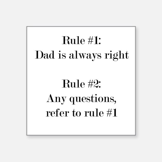 Rule #1: Dad is always right Sticker