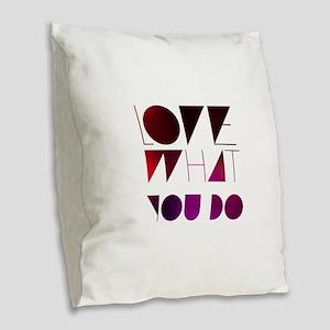 Love what you do Burlap Throw Pillow