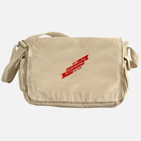 Dont Believe Everything You Think Messenger Bag