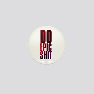 do epic shit Mini Button