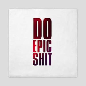 do epic shit Queen Duvet